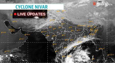 Nivar, Nivar Cyclone, Nivar Cyclone Tamil News