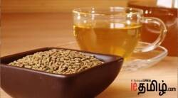 Lifestyle news tamil benefits of Fenugreek (Methi) water