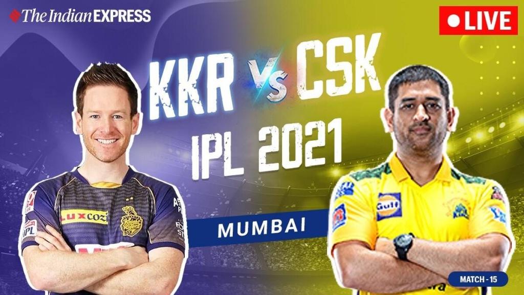 IPL 2021 live updates: KKR vs CSKlive