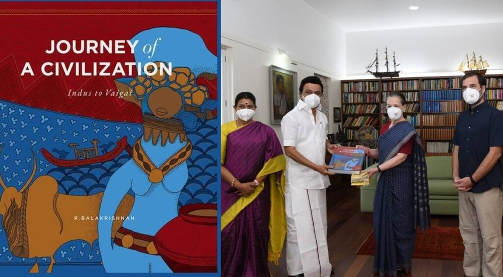 Tamil news, tamil nadu news, news in Tamil,Journey Of A Civilization: Indus To Vaigai, CM, MK Stalin, Sonia Gandhi, R Balakrishnan, முக ஸ்டாலின், சோனியா காந்தி, ஆர். பாலகிருஷ்ணன்,